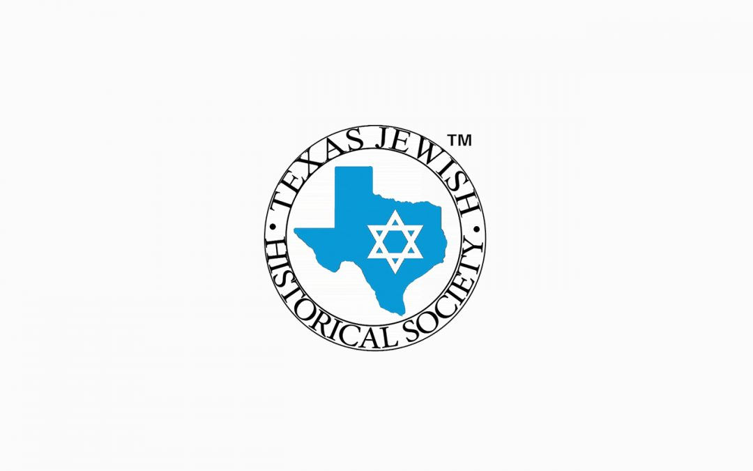 Texas Jewish Historical Society Announces Grant Money for Jewish Projects