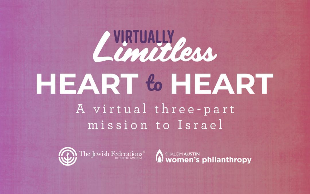 Heart to Heart: A Virtual Three-Part Women's Mission to Israel
