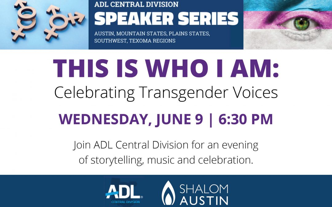 ADL: This Is Who I Am – Celebrating Transgender Voices